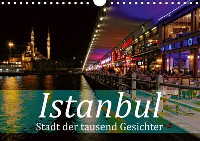 Istanbul - Stadt der tausend Gesichter (Wandkalender 2019 DIN A4 quer), Liselotte Brunner-Klaus