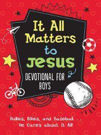 It All Matters to Jesus Devotional for Boys, Glenn Hascall