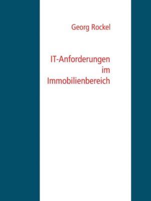 IT-Anforderungen im Immobilienbereich, Georg Rockel