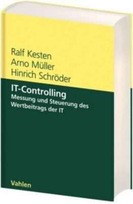 IT-Controlling, Ralf Kesten, Arno Müller, Hinrich Schröder