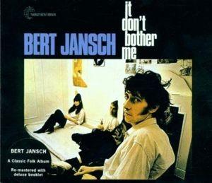 It Don'T Bother Me, Bert Jansch