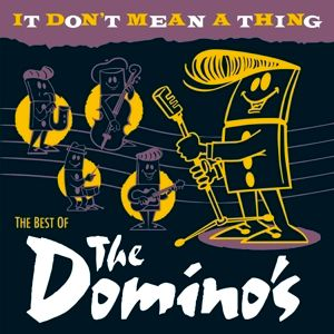 It Don'T Mean A Thing (Best Of), The Domino's