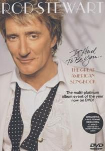 It Had To Be You...The Great American Songbook, Rod Stewart