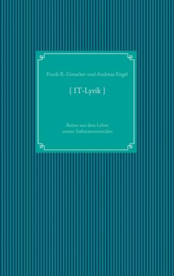 IT-Lyrik, Frank R. Gutacker