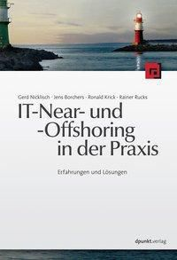 IT-Near- und Offshoring in der Praxis, Gerd Nicklisch, Jens Borchers, Ronald Krick, Rainer Rucks