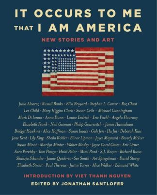 It Occurs to Me That I Am America, Mary Higgins Clark, Neil Gaiman, Joyce Carol Oates, Lee Child, Richard Russo