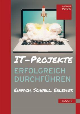 IT-Projekte erfolgreich durchführen, Andreas Peters