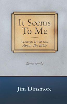It Seems to Me, Jim Dinsmore
