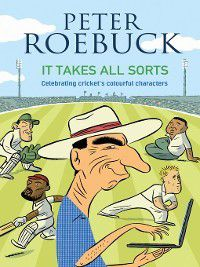 It Takes All Sorts, Peter Roebuck