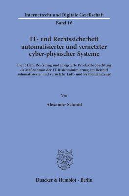 IT- und Rechtssicherheit automatisierter und vernetzter cyber-physischer Systeme. - Alexander Schmid pdf epub