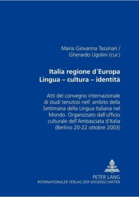 Italia regione d'Europa. Lingua - cultura - identità