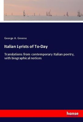 Italian Lyrists of To-Day, George A. Greene
