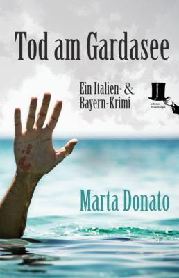 Italien- und Bayern-Krimi: Tod am Gardasee, Marta Donato