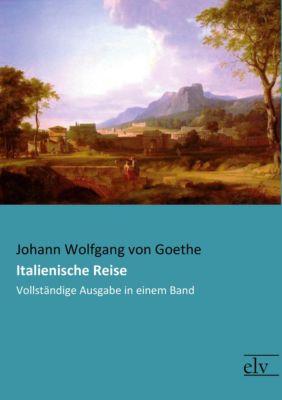 Italienische Reise - Johann Wolfgang von Goethe |