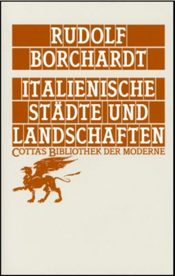 Italienische Städte und Landschaften, Rudolf Borchardt