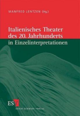 Italienisches Theater des 20. Jahrhunderts in Einzelinterpretationen