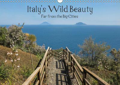 Italy's Wild Beauty - Far from the Big Cities (Wall Calendar 2019 DIN A3 Landscape), Stefan Liebhold