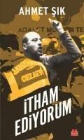 Itham Ediyorum, Ahmet Sik
