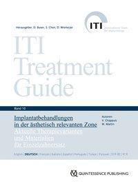 ITI Treatment Guide: .10 Implantatbehandlungen in der ästhetisch relevanten Zone, Vivanne Chappuis, William Martin