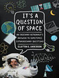 It's a Question of Space, Clayton C. Anderson