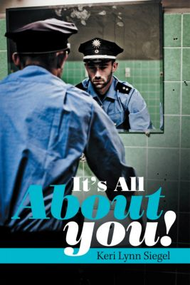 It'S All About You!, Keri Lynn Siegel