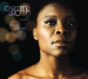 It's All For You, Carmen & The Elements Brown