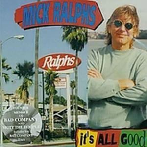 It'S All Good, Mick Ralphs