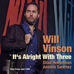 It'S Alright With Three, Will Vinson, Gilad Hekselman, Antonio Sanchez