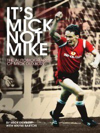 It's Mick, Not Mike, Micky Duxbury, Wayne Barton