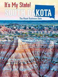 It's My State!: South Dakota, Ruth Bjorklund, Geoffrey M. Horn, Alicia Z. Klepeis