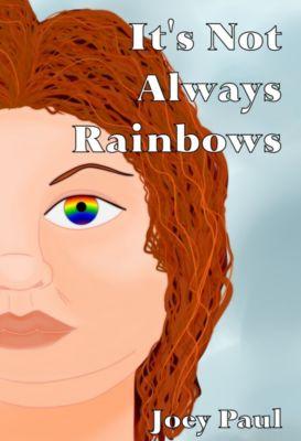 It's Not Always Rainbows, Joey Paul