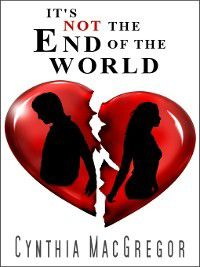 It's Not the End of the World, Cynthia MacGregor