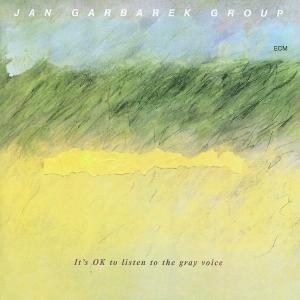 It's OK To Listen To The Gray Voice, Jan Garbarek