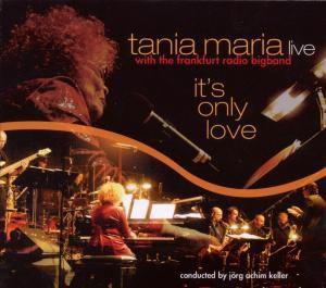 It'S Only Love, Tania & Frankfurt Radio Bigband Maria