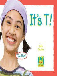 It's the Alphabet!: It's T!, Kelly Doudna