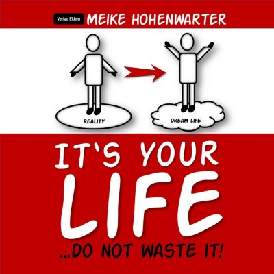It's Your Life, Meike Hohenwarter