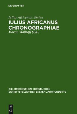 Iulius Africanus Chronographiae, Iulius Africanus