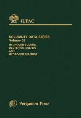 IUPAC Solubility Data Series: Hydrogen Sulfide, Deuterium Sulfide & Hydrogen Selenide