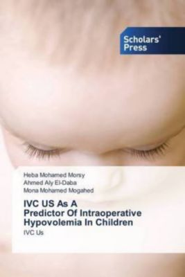 IVC US As A Predictor Of Intraoperative Hypovolemia In Children, Heba Mohamed Morsy, Ahmed Aly El-Daba, Mona Mohamed Mogahed