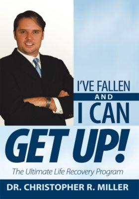 I'Ve Fallen and I Can Get Up!, Dr. Christopher R. Miller