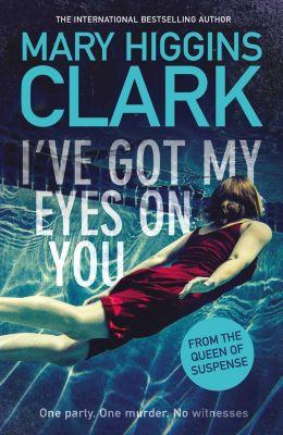 I've Got My Eyes on You, Mary Higgins Clark
