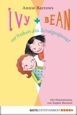 Ivy & Bean: Ivy & Bean vertreiben das Schulgespenst, Annie Barrows