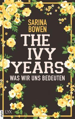 Ivy-Years-Reihe: The Ivy Years - Was wir uns bedeuten, Sarina Bowen
