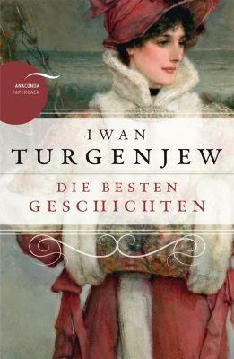 Iwan Turgenjew - Die besten Geschichten, Iwan S. Turgenjew