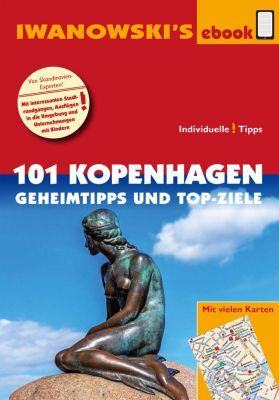 Iwanowski's 101: 101 Kopenhagen - Geheimtipps und Top-Ziele, Ulrich Quack, Dirk Kruse-Etzbach