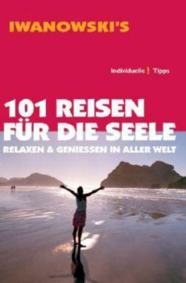 Iwanowski's 101 Reisen für die Seele, Daniela Kebel, Andrea Lammert