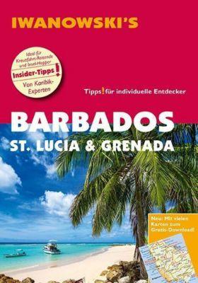 Iwanowski's Barbados, St. Lucia & Grenada - Reiseführer von Iwanowski, Heidrun Brockmann, Stefan Sedlmair