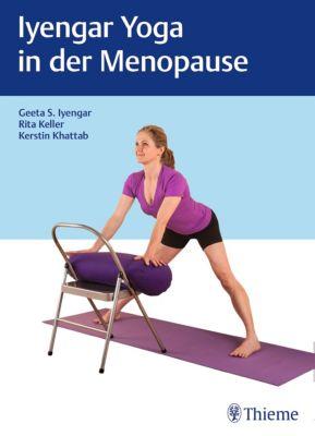 Iyengar-Yoga in der Menopause, Rita Keller, Geeta S. Iyengar, Kerstin Khattab