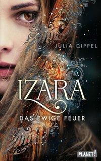 Izara - Das ewige Feuer, Julia Dippel