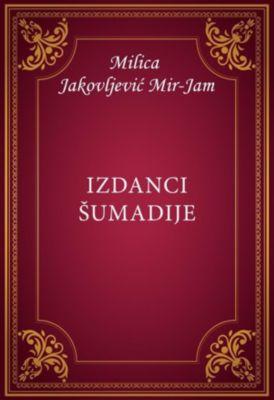 Izdanci Šumadije, Milica Jakovljević Mir-Jam